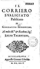 Il Corriero svaligiato Publicato da Ginifaccio Spironcini (i. e. F. Pallavicino). Al molto Ill.re & Eccelent. Sig.r Lelio Talentoni