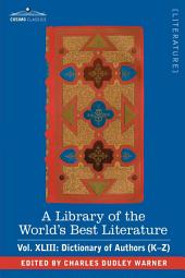 A Library of the World's Best Literature - Ancient and Modern - Vol.XLIII (Forty-Five Volumes); Dictionary of Authors (K-Z)