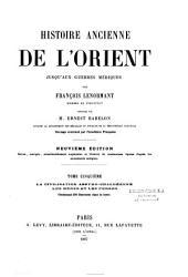 Histoire ancienne de l'Orient jusqu'aux guerres médiques: Volume5