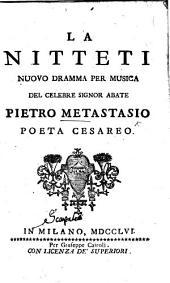 La Nitteti, nuovo dramma per musica [in three acts and in verse], etc