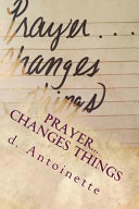 Prayer    Changes Things PDF