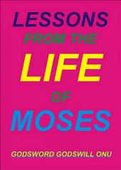 Lessons from the Life of Moses: Learning from Moses, the Man of God