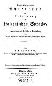 Theoretisch-praktische Anleitung zur Erlernung der italienischen Sprache, in einer neuen und faßlichen Darstellung ... 3. ... verm. Orig. -Aufl