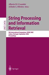 String Processing and Information Retrieval: 9th International Symposium, SPIRE 2002, Lisbon, Portugal, September 11-13, 2002 Proceedings