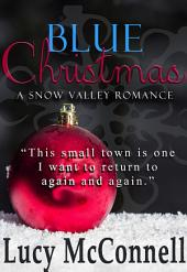 Blue Christmas: A Snow Valley Romance