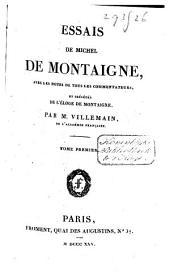 Essais de Michel de Montaigne, avec les notes de tous les commentateurs, et préc. de l'éloge de Montaigne