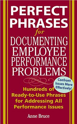 Perfect Phrases for Documenting Employee Performance Problems