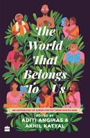 The World That Belongs To Us  An Anthology of Queer Poetry from South Asia PDF