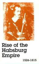 Rise Of The Habsburg Empire 1526 1815 Book PDF