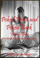 Poked Front and Poked Back Volume Four: Five Double Team Stories