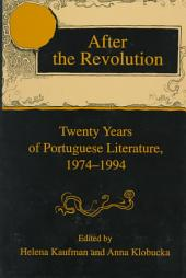 After the Revolution: Twenty Years of Portuguese Literature, 1974-1994