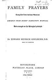 Family Prayers Compiled from Various Sources (chiefly from Bishop Hamilton's Manual) and Arranged on the Liturgical Principle