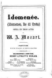 Idomenée: (Idomeneo, re di Creta) ; opéra en trois actes