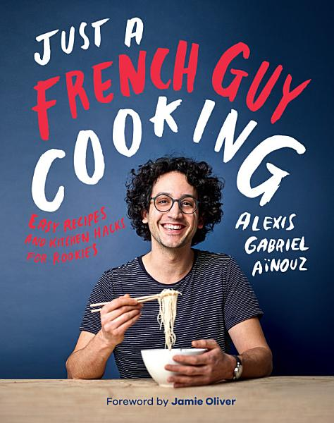 Download Just a French Guy Cooking Book