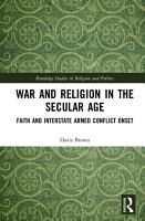 War and Religion in the Secular Age PDF