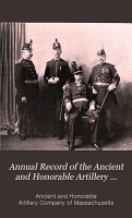 Annual Record of the Ancient and Honorable Artillery Company of Massachussets PDF