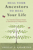 Heal Your Ancestors to Heal Your Life