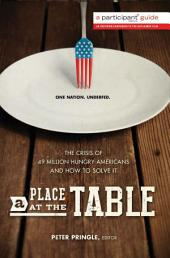 A Place at the Table: The Crisis of 49 Million Hungry Americans and How to Solve It