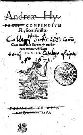 Andreae HyPERII COMPENDIVM Physices Aristoteleae: Cum locuplete Rerum [et] uerborum memorabilium INDICE