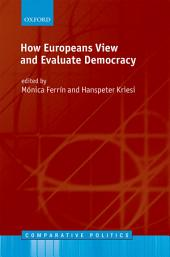 How Europeans View and Evaluate Democracy