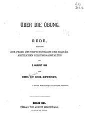 Über die Übung: Rede, gehalten zur Feier des Stiftungstages der militar-ärztlichen Bildungs-Anstalten am 2. August 1881 ...
