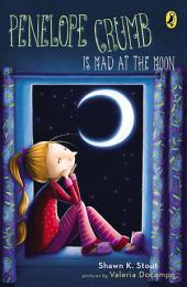 Penelope Crumb Is Mad at the Moon