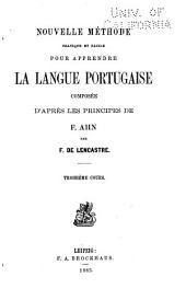 Nouvelle méthode pratique et facile pour apprendre la langue portugaise, composée d'après les principes de F. Ahn: Volume3