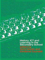 History Ict And Learning In The Secondary School Book PDF
