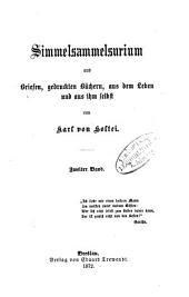 Simmelsammelsurium aus Briefen, gedruckten Büchern, aus dem Leben und aus ihm selbst von Karl von Holtei: Band 2