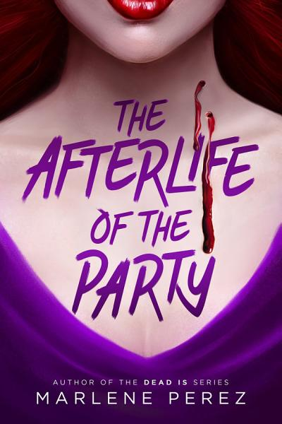 Download The Afterlife of the Party Book