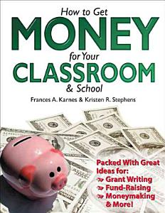 How to Get Money for Your Classroom and School Book