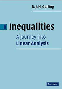 Inequalities  A Journey into Linear Analysis PDF