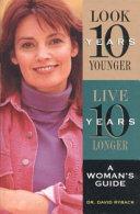 Look Ten Years Younger, Live Ten Years Longer