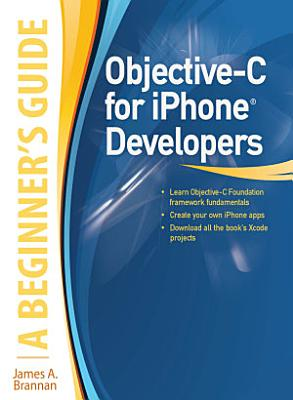 Objective C for iPhone Developers  A Beginner s Guide PDF