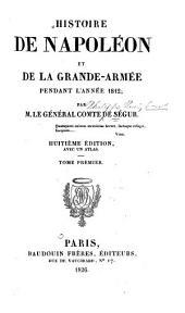 Histoire de Napoléon et de la grande armée pendant l'année 1812: Volume1