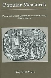 Popular Measures: Poetry and Church Order in Seventeenth-century Massachusetts