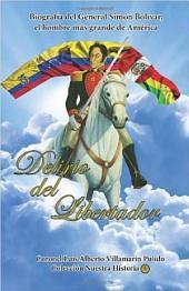 Delirio del Libertador: Biografía del general Simón Bolívar