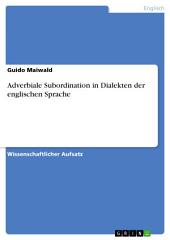 Adverbiale Subordination in Dialekten der englischen Sprache