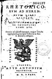 Rhétoricorum ad Herennium libri quatuor. M. T. Ciceronis de Inventione libri duo