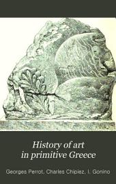 History of Art in Primitive Greece: Mycenian Art, Volume 2