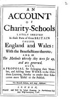 An Account of Charity schools Lately Erected in Those Parts of Great Britain Called  England and Wales  PDF