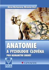 Anatomie a fyziologie člověka: Pro humanitní obory