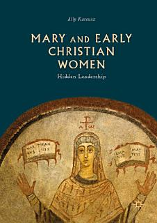 Mary and Early Christian Women Book