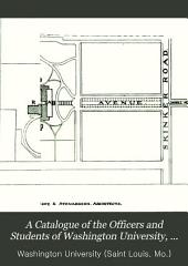 A Catalogue of the Officers and Students of Washington University, for the Academic Year ...