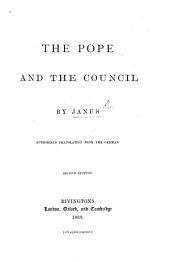 The Pope and the Council. By Janus. Authorized Translation from the German