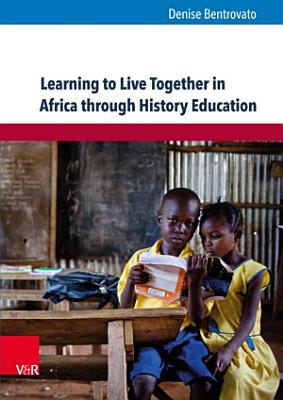 Learning to Live Together in Africa through History Education PDF