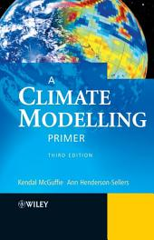 A Climate Modelling Primer: Edition 3