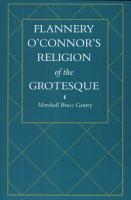 Flannery O Connor s Religion of the Grotesque PDF