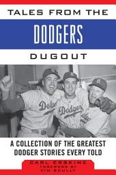Tales from the Dodgers Dugout: A Collection of the Greatest Dodger Stories Ever Told