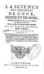 La science des personnes de cour, d'epée et de robe: Volume1;Volume7